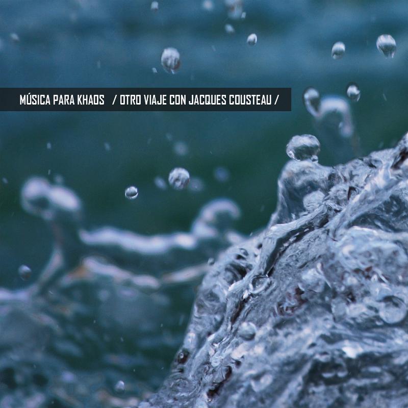 Música para Khaos – Otro Viaje con Jacques Cousteau