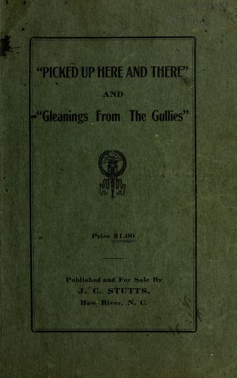 """G. D Stutts - """"Picked up here and there"""" and """"Gleanings from the gullies."""""""