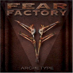 Archetype by Fear Factory