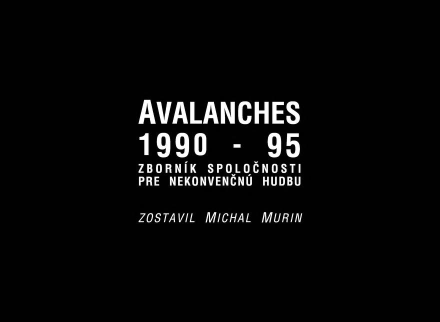 Avalanches, 1990-95 by zostavil Michal Murin.