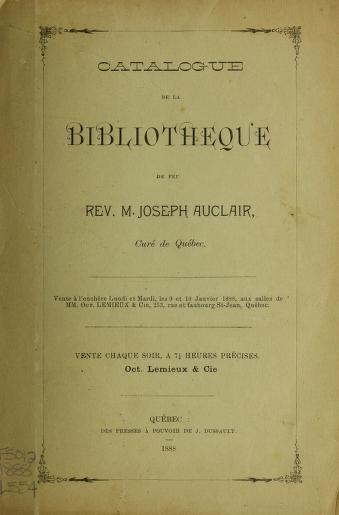 Catalogue de la bibliotheque de feu Rev. M. Joseph Auclair, cure de Quebec by Oct. & Cie Lemieux