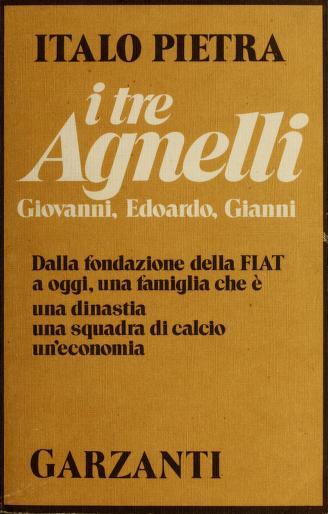 Cover of: I tre Agnelli | Italo Pietra