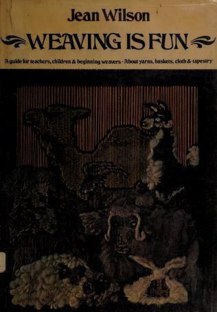 Cover of: Weaving is fun | Jean Verseput Wilson